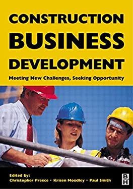 Construction Business Development: Meeting New Challenges, Seeking Opportunities 9780750651097