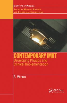 Contemporary Imrt: Developing Physics and Clinical Implementation 9780750310048