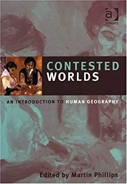 Contested Worlds: An Introduction to Human Geography 9780754641124