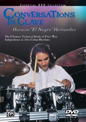 Conversations in Clave: The Ultimate Technical Study of Four-Way Independence in Afro-Cuban Rhythms, DVD 9780757918476