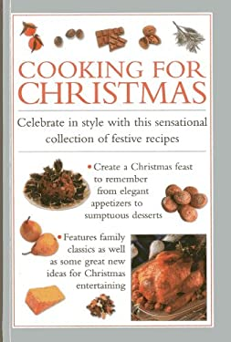 Cooking for Christmas: Celebrate in Style with This Sensational Collection of Festive Recipes 9780754828273