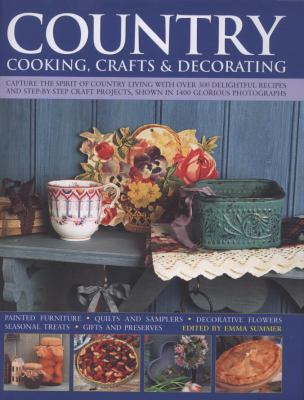 Country Cooking, Crafts & Decorating 9780754818267