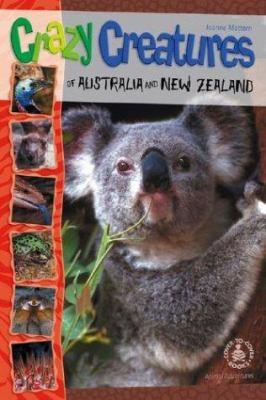 Crazy Creatures of Australia and New Zealand