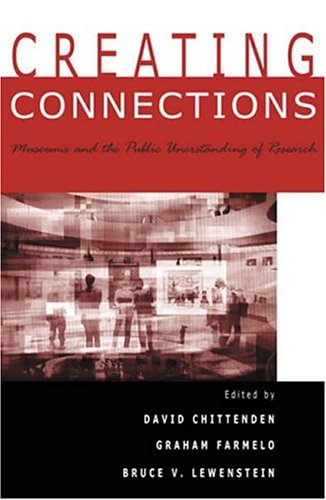 Creating Connections: Museums and the Public Understanding of Current Research 9780759104761
