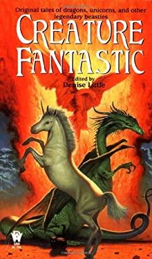 Creature Fantastic 9780756400071