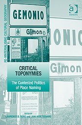 Critical Toponymies: The Contested Politics of Place Naming
