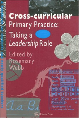 Cross-Curricular Primary Practice: Taking a Leadership Role 9780750704922
