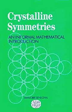 Crystalline Symmetries, an Informal Mathematical Introduction 9780750300414