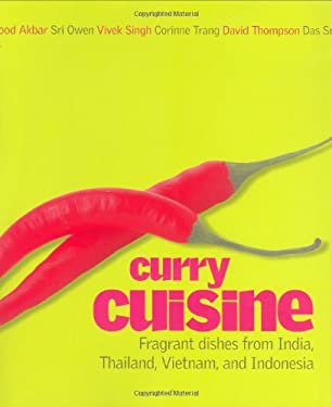 Curry Cuisine: Fragrant Dishes from India, Thailand, Vietnam, and Indonesia 9780756620783