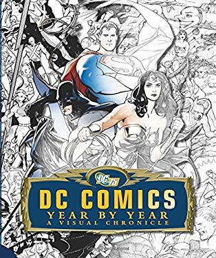DC Comics Year by Year: A Visual Chronicle 9780756667429