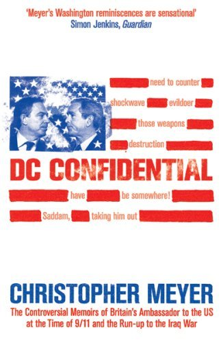 DC Confidential: The Controversial Memoirs of Britain's Ambassador to the U.S. at the Time of 9/11 and the Run-Up to the Iraq War 9780753820919