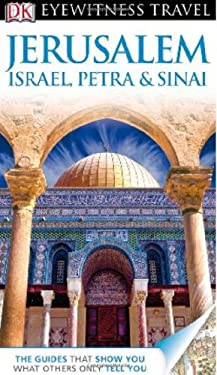 DK Eyewitness Travel Guide: Jerusalem, Israel, Petra & Sinai 9780756685713