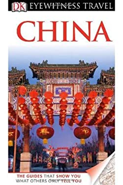 DK Eyewitness Travel Guide: China 9780756684303
