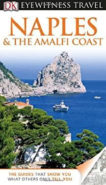 DK Eyewitness Travel Guide: Naples & the Amalfi Coast 9780756694920