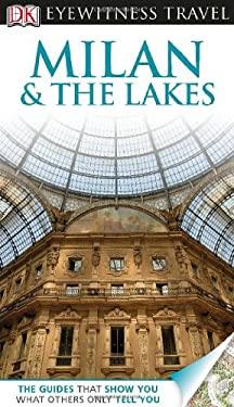 DK Eyewitness Travel Guide: Milan & the Lakes 9780756694906