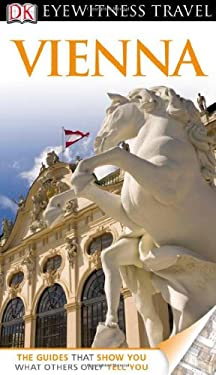 DK Eyewitness Travel Guide: Vienna [With Map] 9780756684280