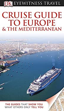 DK Eyewitness Travel Guide: Cruise Guide to Europe and the Mediterranean 9780756669676