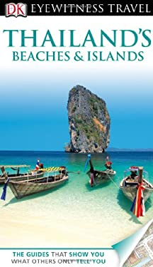 DK Eyewitness Travel Guide: Thailand's Beaches & Islands 9780756685737