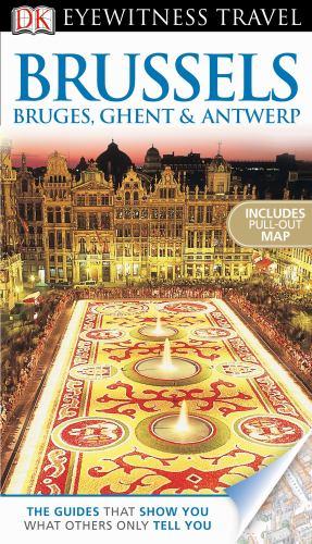 DK Eyewitness Travel Guide: Brussels, Bruges, Ghent & Antwerp 9780756694722