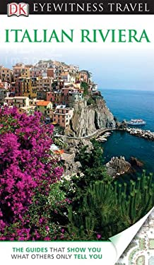 DK Eyewitness Travel Guide: Italian Riviera