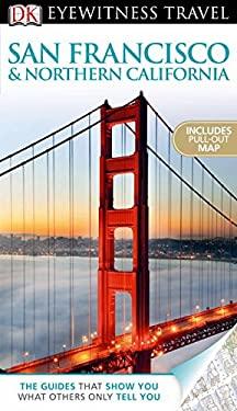 DK Eyewitness Travel Guide: San Francisco & Northern California 9780756685720