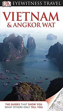 Vietnam and Angkor Wat 9780756670313