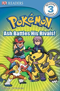 DK Reader Level 3 Pokemon: Ash Battles His Rivals! 9780756653941