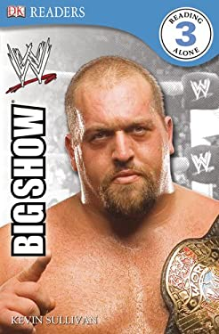 DK Reader Level 3 Wwe: The Big Show 9780756676070