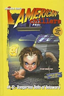 Dangerous Dolls of Delaware 9780756935566