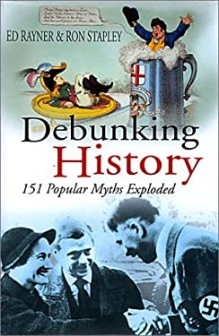 Debunking History: Popular Myths, Errors and Controversies in Modern History 9780750929301