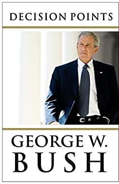 Decision Points. George W. Bush 9780753539668