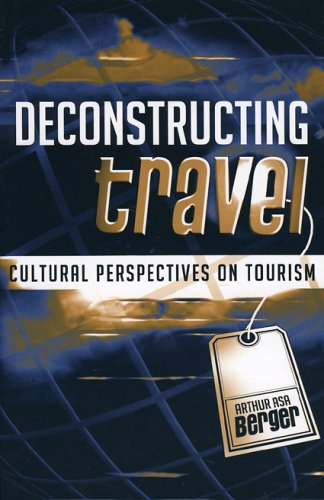 Deconstructing Travel: Cultural Perspectives on Tourism 9780759107243