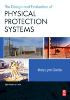 Design and Evaluation of Physical Protection Systems 9780750683524