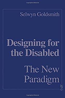 Designing for the Disabled: The New Paradigm 9780750634427