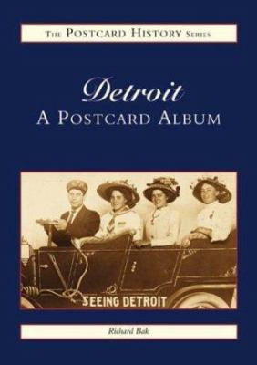 Detroit, Michigan: A Postcard Album 9780752413556