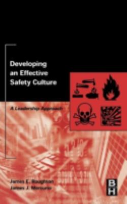 Developing an Effective Safety Culture: A Leadership Approach 9780750674119