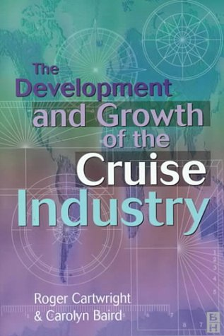 Development and Growth of the Cruise Industry 9780750643849