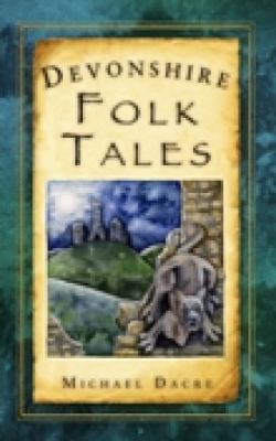 Devonshire Folk Tales 9780752455051