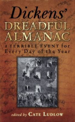 Dickens' Dreadful Almanac: A Terrible Event for Every Day of the Year 9780752458281