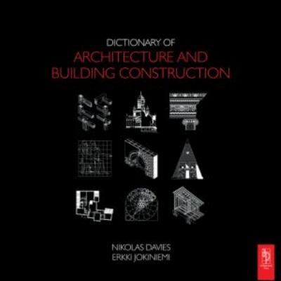 Dictionary of Architecture and Building Construction 9780750685023