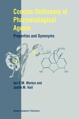 Dictionary of Pharmacological Agents: Properties and Synonyms 9780751404999