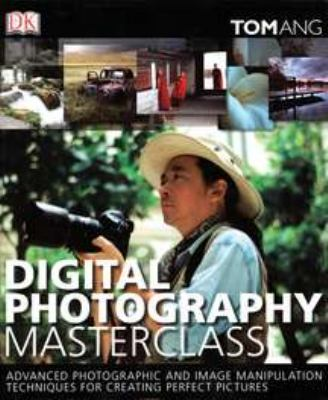 Digital Photography Masterclass 9780756636722