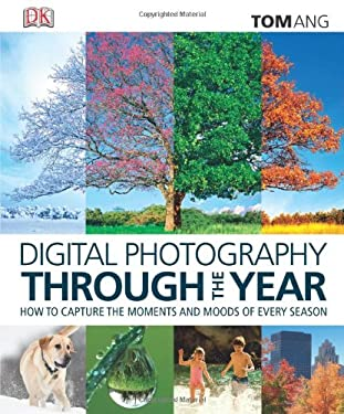 Digital Photography Through the Year 9780756698348