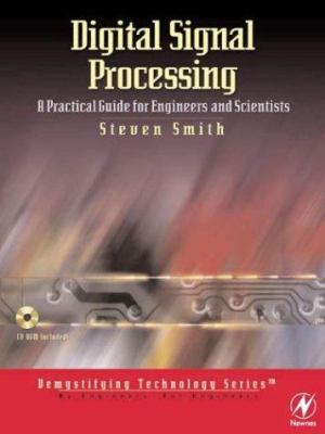 Digital Signal Processing: A Practical Guide for Engineers and Scientists 9780750674447