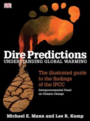 Dire Predictions: Understanding Global Warming 9780756639952