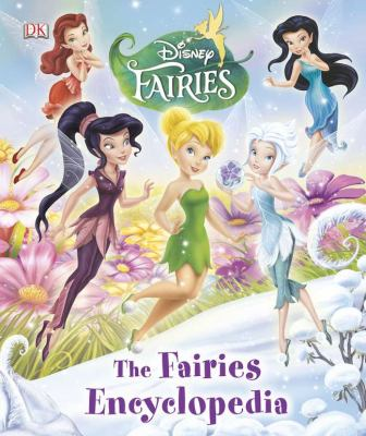 Disney Fairies: The Fairies Encyclopedia 9780756692346