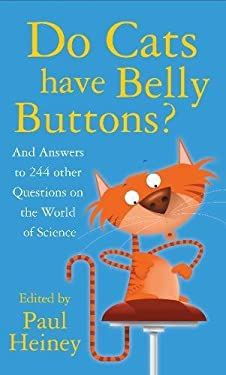 Do Cats Have Belly Buttons?: An Answers to 249 Other Curious Questions 9780750946452