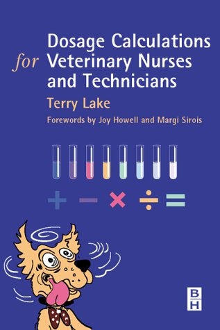 Dosage Calculations for Veterinary Nurses & Technicians 9780750656740