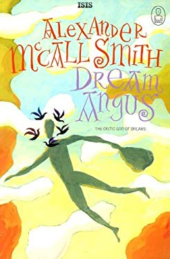 Dream Angus: The Celtic God of Dreams 9780753177198