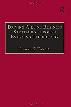 Driving Airline Business Strategies Through Emerging Technologies 9780754619710